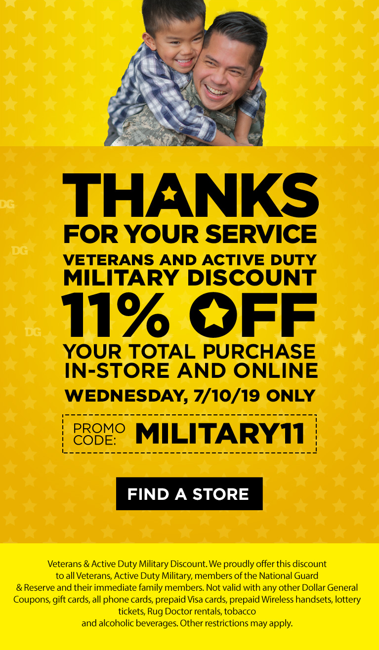 Thanks for your service! Veterans and active duty military discount 11% off your total purchase in-store and online! Wednesday, 7/11/19 Only!