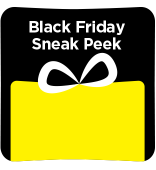 Take a peek at our Black Friday sales.