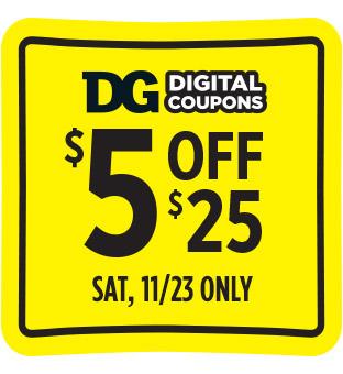 Save $5 off $25 at Dollar General.