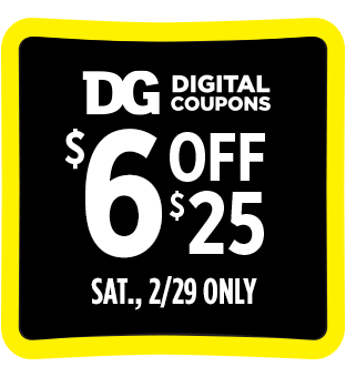Save $6 off $25 at Dollar General's Leap Day Event.