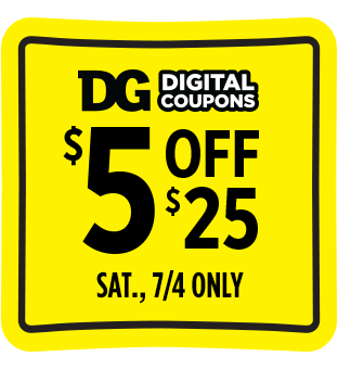 Save $5 when you spend $25 at Dollar General this Saturday 7/4.