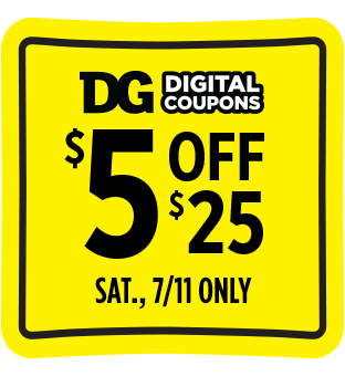 Save $5 when you spend $25 at Dollar General this Saturday 7/11.