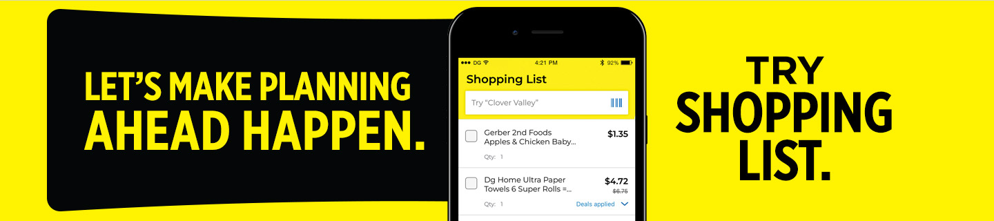 Plan ahead with our shopping list with the Dollar General app.