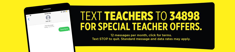 Text teacher to 34898 for special teacher offers.