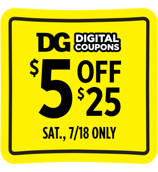 Save $5 when you spend $25 at Dollar General this Saturday 7/18.