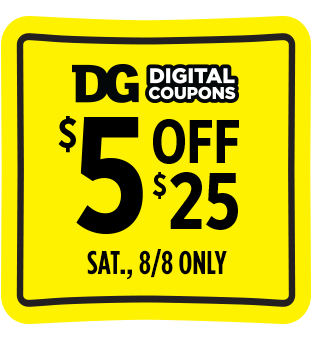 Save $5 when you spend $25 at Dollar General this Saturday 8/8